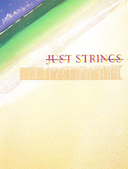 Just Strings